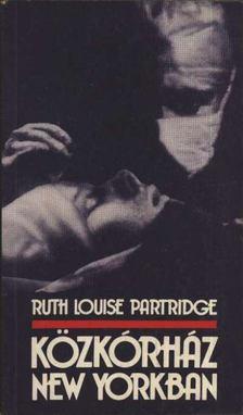 Partridge, Ruth Louise - Közkórház New Yorkban [antikvár]