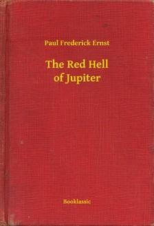 Ernst Paul Frederick - The Red Hell of Jupiter [eKönyv: epub, mobi]