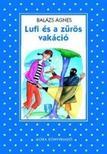 BALÁZS ÁGNES - Lufi és a zűrös vakáció (Pöttyös sorozat)