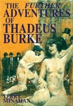 Minahan Terry Minahan - The Further Adventures of Thadeus Burke [eKönyv: epub,  mobi]