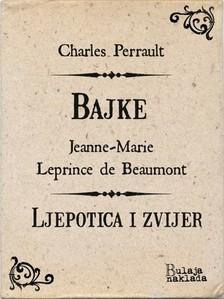 Charles Perrault, Jeanne-Marie Leprince de Beaumont, Sanja Lovrenèiæ - Bajke / Ljepotica i zvijer [eKönyv: epub, mobi]