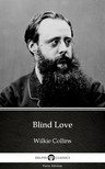 Wilkie Collins - Blind Love by Wilkie Collins - Delphi Classics (Illustrated) [eKönyv: epub,  mobi]