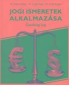 Dr. Szalai E.-Dr. Virágh Á.-Dr. Kreisz B. - Jogi ismeretek alkalmazása