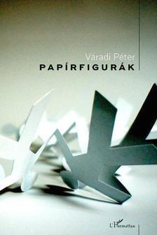 Váradi Péter - Papírfigurák