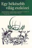 - N.Rózsa Erzsébet-Péczeli Anna(szerk.): Egy békésebb világ eszközei