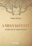 Teleki Anna - A MEGVAKÍTOTT - Almira és az Alkonyat Fia [eKönyv: epub,  mobi]