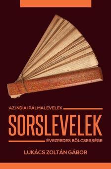 Lukács Zoltán Gábor - Sorslevelek - Az indiai pálmalevelek évezredes bölcsessége