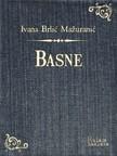 Brliæ-Ma¾uraniæ Ivana - Basne [eKönyv: epub, mobi]
