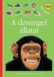 A dzsungel állatai - matricás foglalkoztatókönyv60 matricával