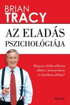 Brian Tracy - Az eladás pszichológiája - Hogyan értékesíthetsz többet, könnyebben és gyorsabban?  [eKönyv: epub, mobi]