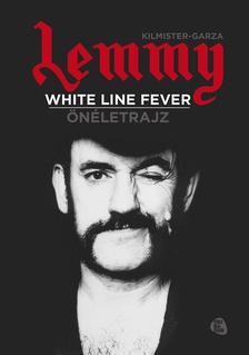Kilmister-Garza - White line fever - Önéletrajz
