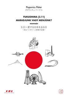 Popovics Péter - Fukushima [3.11] Maradjunk vagy menjünk?