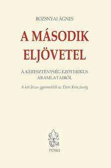 Rozsnyai Ágnes - A második eljövetel - A kereszténység ezoterikus áramlatairól - ÜKH 2017