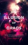 Sacredfire Robin - The Illusion of Chaos [eKönyv: epub,  mobi]