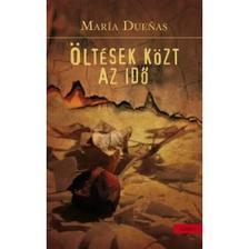 Maria Duenas - Öltések közt az idő