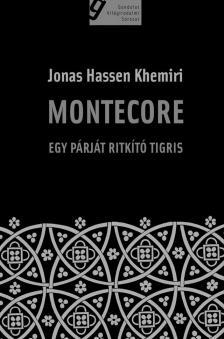 Khemiri, Jonas Hassen - MONTECORE - EGY PÁRJÁT RITKÍTÓ TIGRIS