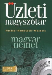Futász - Hamblock - Wessels - MAGYAR-NÉMET ÜZLETI NAGYSZÓTÁR + CD-ROM MELLÉKLET
