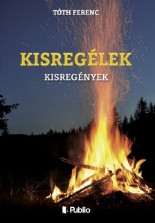 Tóth Ferenc - Kisregélek [eKönyv: epub, mobi]