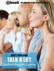 Purland Matt - Talk A Lot - Spoken English Course (Book 2) [eKönyv: epub, mobi]