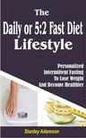 Adamson Stanley - The Daily or 5 2 Fast Diet Lifestyle [eKönyv: epub,  mobi]