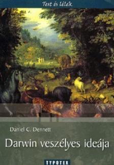 Dennett, Daniel C. - DARWIN VESZÉLYES IDEÁJA - TEST ÉS LÉLEK -