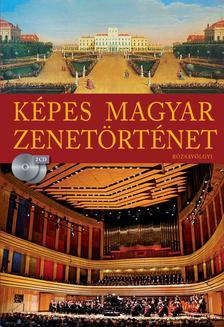 Kárpáti János - Képes Magyar Zenetörténet (2 CD-melléklettel)