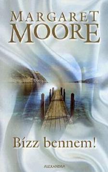 Margaret Moore - Bízz bennem!