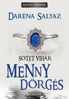 Darena Salyaz - Mennydörgés - Sötét vihar