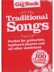 - TRADITIONAL SONGS. PERFECT FOR GUITARISTS. OVER 100 CLASSIC SONGS.THE GIG BOOK