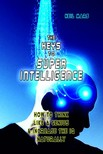 Mars Neil - The Keys to Super Intelligence [eKönyv: epub,  mobi]