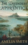 Smith Amelia - The Defenders' Apprentice [eKönyv: epub, mobi]