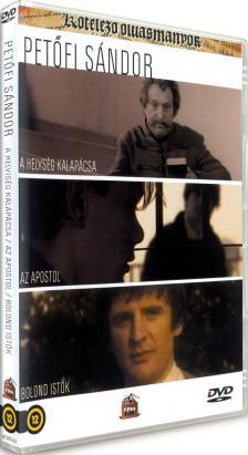 PETŐFI SÁNDOR - A HELYSÉG KALAPÁCSA/AZ APOSTOL/BOLOND ISTÓK DVD