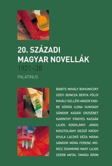 - 20. SZÁZADI MAGYAR NOVELLÁK1921 -1938