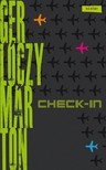 Gerlóczy Márton - Check-in [eKönyv: epub, mobi]<!--span style='font-size:10px;'>(G)</span-->
