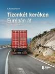 Noémi K. Kormos - Tizenkét keréken Európán át [eKönyv: pdf,  epub,  mobi]