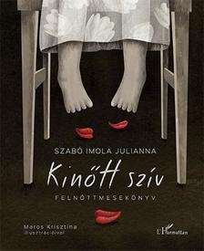 Szabó Imola Julianna - Kinőtt szív - felnőttmesekönyv