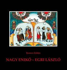 Banner Zoltán - Nagy Enikő - Egri László