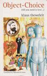 Klaus Theweleit - Object-Choice [antikvár]