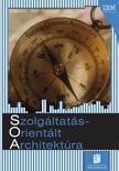 BIEBERSTEIN-BOSE-FIAMMANTE - SZOLGÁLTATÁSORIENTÁLT ARCHITEKTÚRA  /SOA/