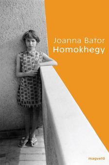 Joanna Bator - Homokhegy