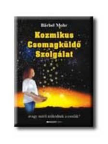Bärbel Mohr - Kozmikus Csomagküldő Szolgálat