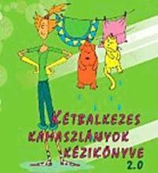 Sz.Kuncze Magdolna - Kétbalkezes kamaszlányok kézikönyve