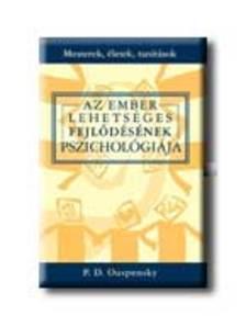 OUSPENSKY, P.D. - Az ember lehetséges fejlődésének pszichológiája