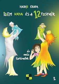 Hajós Erika - Illem Kata és a 12 testvér - mesék