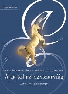 András Kicsi Sándor András-Magyar László - A@-tól az egyszarvúig [eKönyv: epub, mobi]