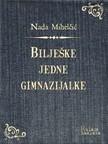 Mihelčić Nada - Bilješke jedne gimnazijalke [eKönyv: epub,  mobi]