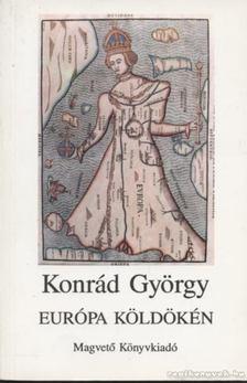 KONRÁD GYÖRGY - Európa köldökén [antikvár]