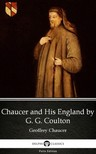 G. G. Coulton Delphi Classics, - Chaucer and His England by G. G. Coulton - Delphi Classics (Illustrated) [eKönyv: epub,  mobi]