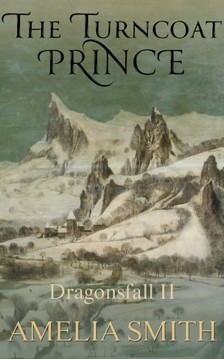Smith Amelia - The Turncoat Prince [eKönyv: epub, mobi]