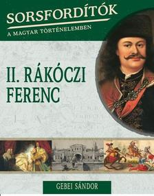 Gebei Sándor - II. RÁKÓCZI FERENC
